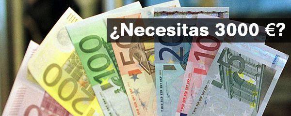 Necesito 3000 euros urgentes
